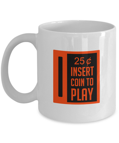 25 Cents Insert Coin To Play Video Games Gamer Mug - lkrseller, Mugs ,