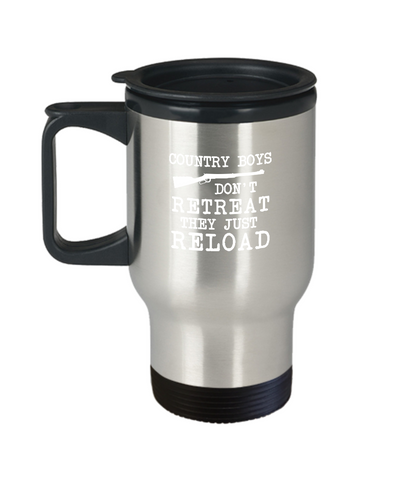 Country Boys Don't Retreat Just Reload Travel Mug - lkrseller, Travel Mug ,