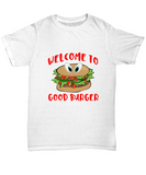 Welcome To Good Burger Foodie Funny Movie T-Shirt - lkrseller shirts Shirt / Hoodie, t-shirts, hoodies, tank tops, custom