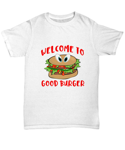 Welcome To Good Burger Foodie Funny Movie T-Shirt - lkrseller, Shirt / Hoodie ,