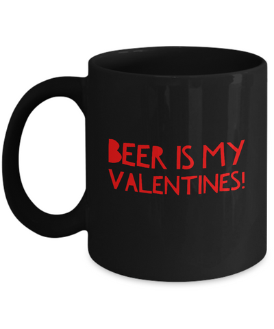 Beer Is My Valentines Funny Drinking Mug - lkrseller, Mugs ,
