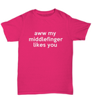 Aww My Middlefinger Likes You Funny T-Shirt - lkrseller, Shirt / Hoodie ,