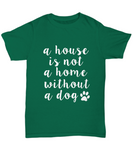 A House Is Not A Home Without A Dog Paw Animal Lover T-Shirt - lkrseller, Shirt / Hoodie ,