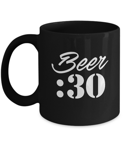 Beer :30 Drinking Funny Coffee Mug - lkrseller, Mugs ,