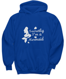 Secretly I'm A Mermaid Funny Cool Drinking Sweater Hoodie - lkrseller, Shirt / Hoodie ,