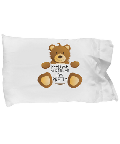 Feed Me And Tell Me I'm Pretty Cute Teddy Bear Bedding Pillow Case - lkrseller, Pillow Case ,