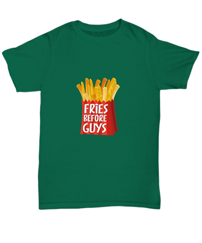 Fries Before Guys Funny Foodie T-Shirt - lkrseller, Shirt / Hoodie ,