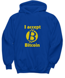 I Accept Bitcoin Cryptocurrency Virtual Money Sweater Hoodie - lkrseller, Shirt / Hoodie ,