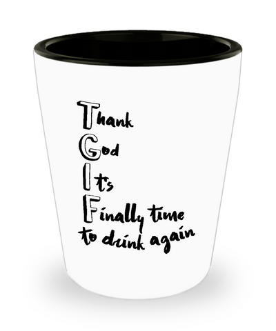 Thank God It's Finally Time To Drink Again Drinking Shot Glass - lkrseller, Shot Glass ,