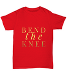 Bend The Knee GOT Quote Queen T-Shirt - lkrseller, Shirt / Hoodie ,