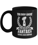 For Every League There's Only One Champion Fantasy Football - lkrseller, Mugs ,