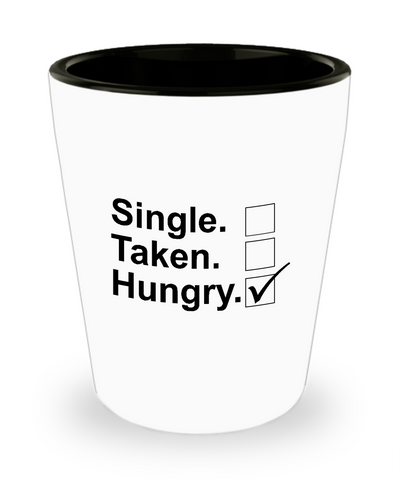 Single Taken Hungry Check Drinking Shot Glass - lkrseller shirts Shot Glass, t-shirts, hoodies, tank tops, custom
