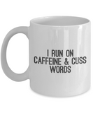 I Run On Caffeine And Cuss Words Coffee Mug - lkrseller, Coffee Mug ,