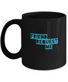 Friend Request Me Social Media Drinking Coffee Mug - lkrseller, Coffee Mug ,