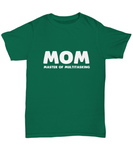 Mom Master Of Multitasking Mother's Day Gift T-Shirt - lkrseller, Women's Shirts ,