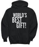 World's Best Gift! Funny Cool Gift Sweater Hoodie - lkrseller, Shirt / Hoodie ,