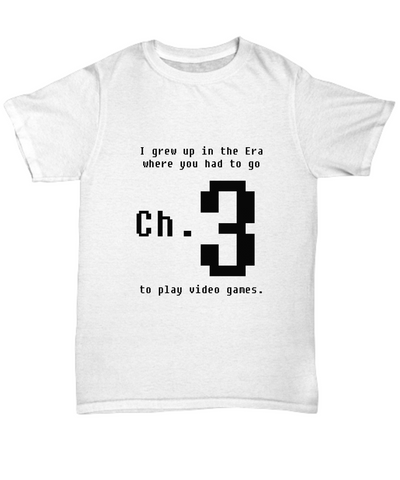 I Grew Up In The Era Where You Had To Go Channel 3 To Play Video Games Funny Tee - lkrseller shirts Men's Shirts, t-shirts, hoodies, tank tops, custom