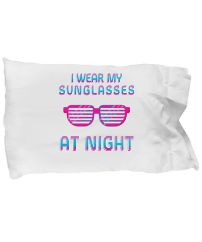 I Wear Sunglasses At Night Cool 80's Song Bedding Pillow Case - lkrseller, Pillow Case ,