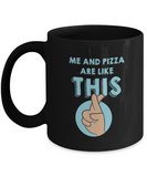 Me and Pizza Are Like This Foodie Coffee Mug - lkrseller, Coffee Mug ,