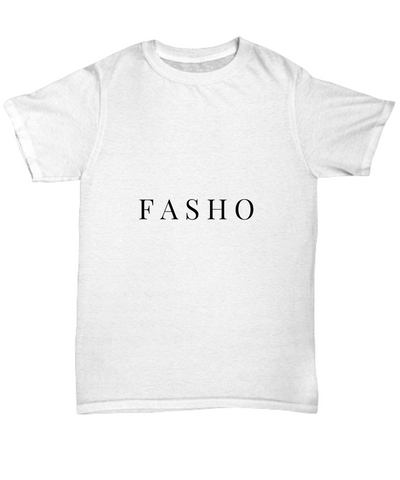 Fasho Slang Quote Awesome T-Shirt - lkrseller, Shirt / Hoodie ,