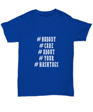 Nobody Care About Your Hashtags Funny Social Media T-Shirt