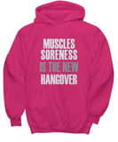 Muscles Soreness Is The New Hangover Workout Sweater Hoodie - lkrseller, Shirt / Hoodie ,