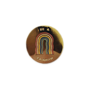 Be A Rainbow - Pin