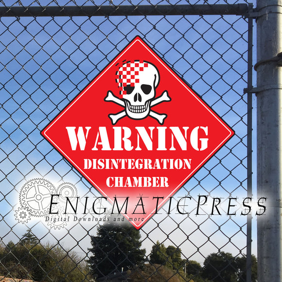Warning, disintegration chamber novelty sign, 12
