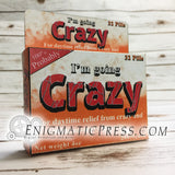 I'm going Crazy, pack fake medication, gag gift boxes, digital download, home printable, PDF files
