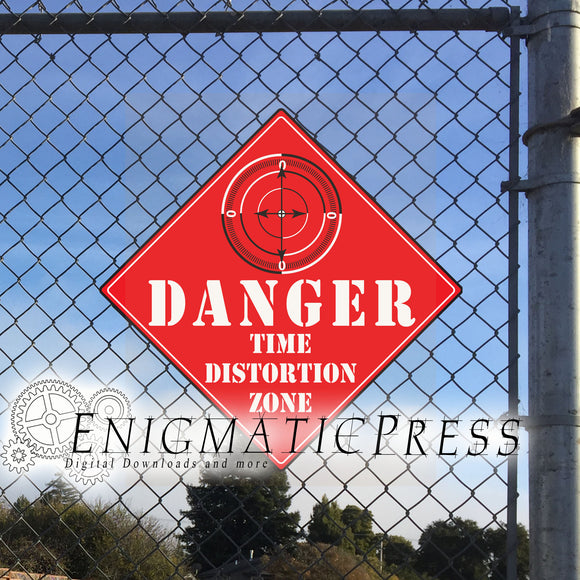 Danger, Time Distortion Zone novelty sign, 12