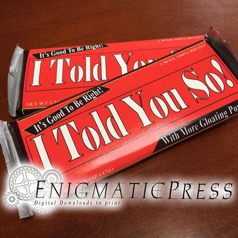 I Told You So! Fun chocolate bar wrappers, fits 1.55 and 1.45oz size Hershey's and Nestle's bars PDF digital download home printable
