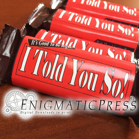 I Told You So mini chocolate bar wrappers, fit .45oz size Hershey's bar PDF home printable label, digital download