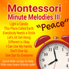 "Montessori Minute Melodies III ""Peace"""