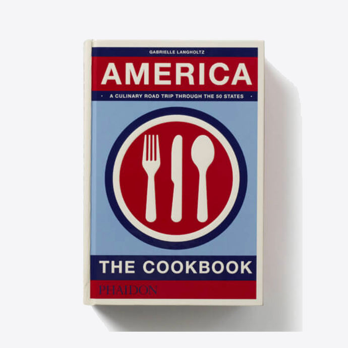 America: The Cookbook - Phaidon