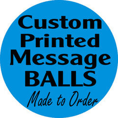 Custom Machine Printed Message Balls