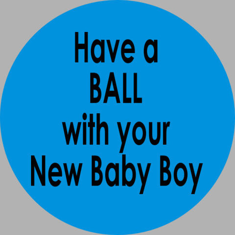 Have A BALL with your new Baby Boy - Gift Ball Shower / gift