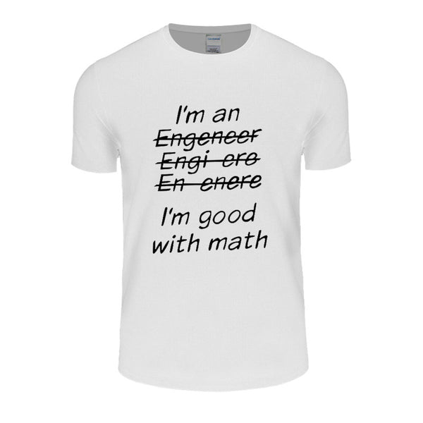 New!  I'm An Engineer I'm Good At Math t-Shirt Men's Clothing With Short Sleeve - ZOË Products Int'l. - 3