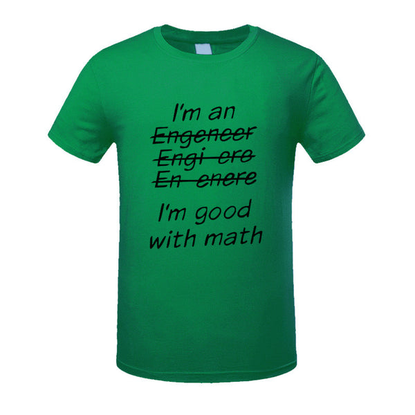 New!  I'm An Engineer I'm Good At Math t-Shirt Men's Clothing With Short Sleeve - ZOË Products Int'l. - 17