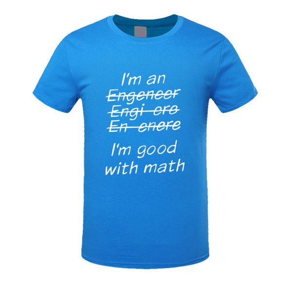 New!  I'm An Engineer I'm Good At Math t-Shirt Men's Clothing With Short Sleeve - ZOË Products Int'l. - 19