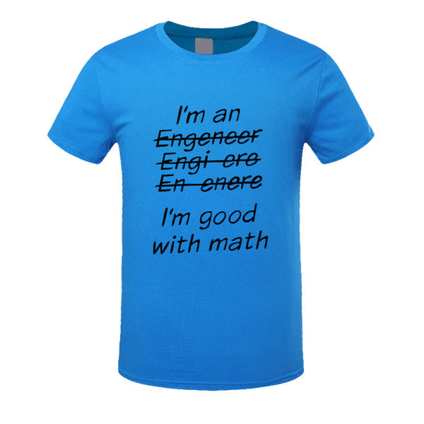 New!  I'm An Engineer I'm Good At Math t-Shirt Men's Clothing With Short Sleeve - ZOË Products Int'l. - 20