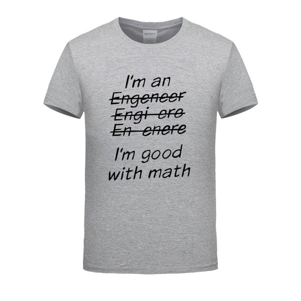 New!  I'm An Engineer I'm Good At Math t-Shirt Men's Clothing With Short Sleeve - ZOË Products Int'l. - 8