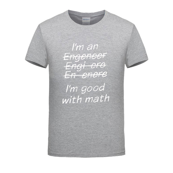 New!  I'm An Engineer I'm Good At Math t-Shirt Men's Clothing With Short Sleeve - ZOË Products Int'l. - 9