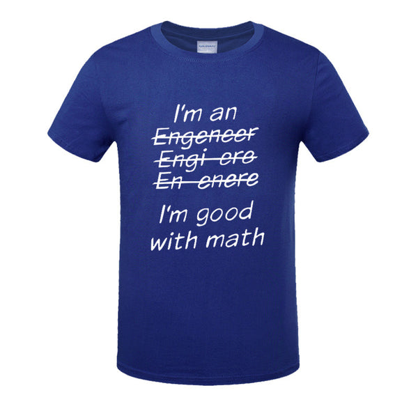 New!  I'm An Engineer I'm Good At Math t-Shirt Men's Clothing With Short Sleeve - ZOË Products Int'l. - 11