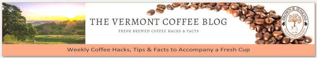 The Vermont Coffee Blog by Brown & Jenkins Coffee Roasters of Vermont