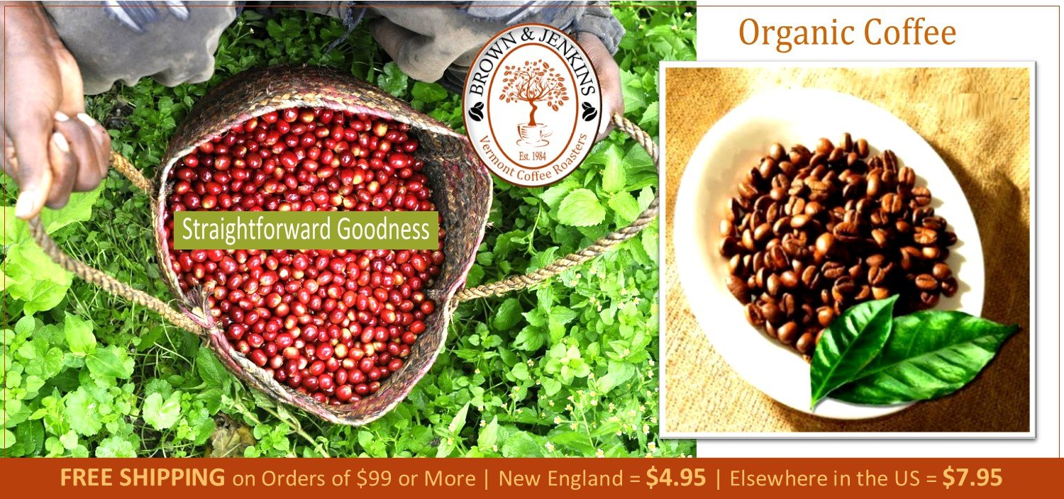 Organic Coffee - Brown & Jenkins - The Vermont Coffee Roasters