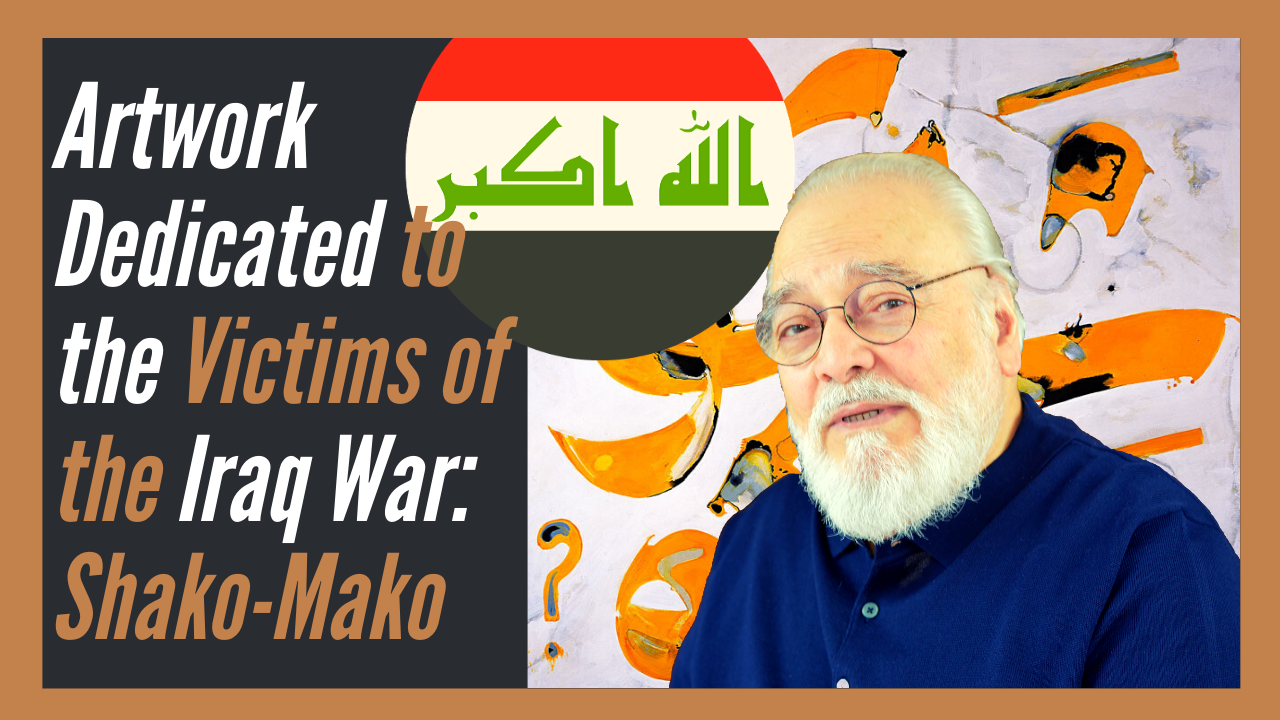 Art Painting Dedicated to the Victims of the Iraq War: Shako-Mako - Part 1