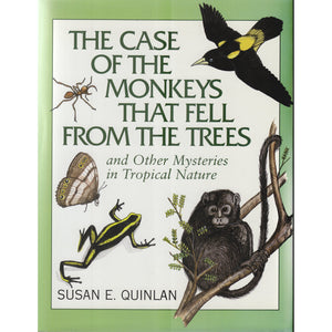 The Case of the Monkeys That Fell From the Trees and Other Mysteries in Tropical Nature