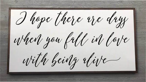 I hope there are days when you fall in love Framed Wood Sign {White Sign}