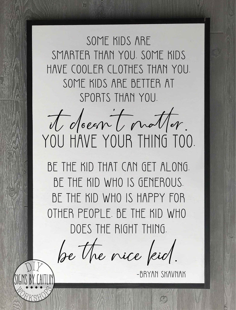 Be the Nice Kid Wood Sign  {White Sign}