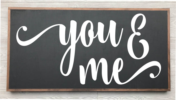 You & Me Framed Wood Sign  {Black Sign}